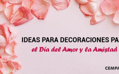 Ideas para decoraciones para el día del amor y la amistad